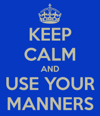 keep-calm-and-use-your-manners